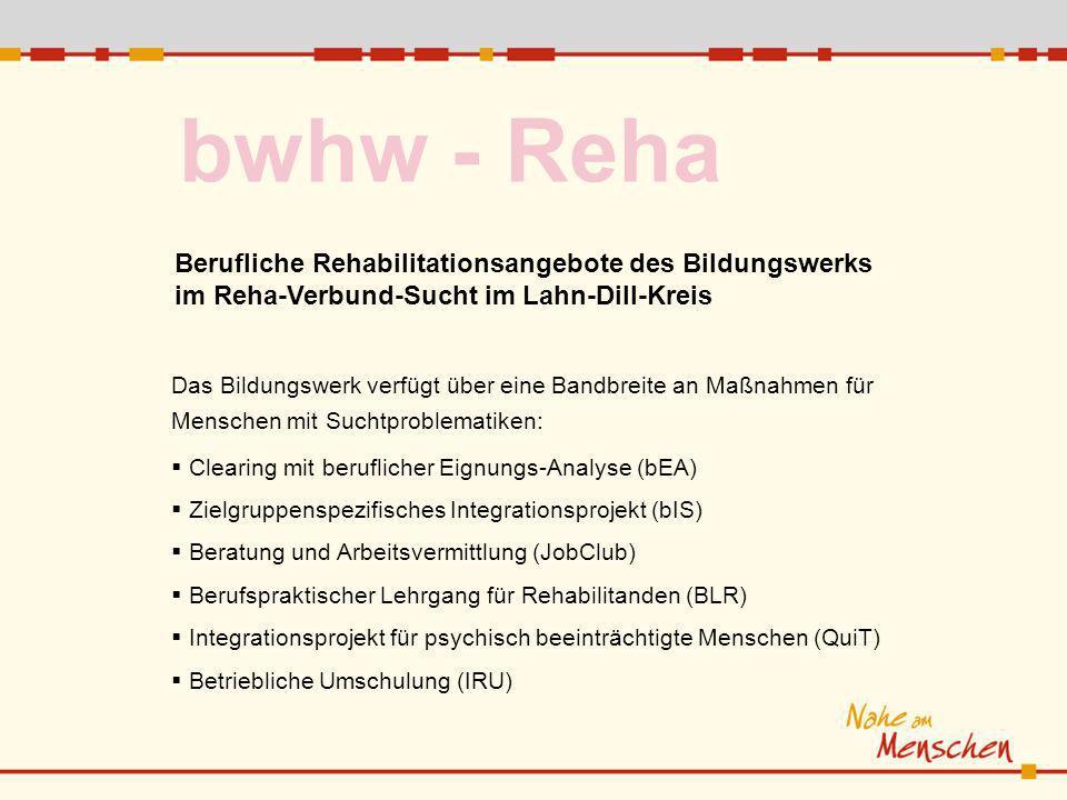 bwhw - Reha Berufliche Rehabilitationsangebote des Bildungswerks im Reha-Verbund-Sucht im Lahn-Dill-Kreis.