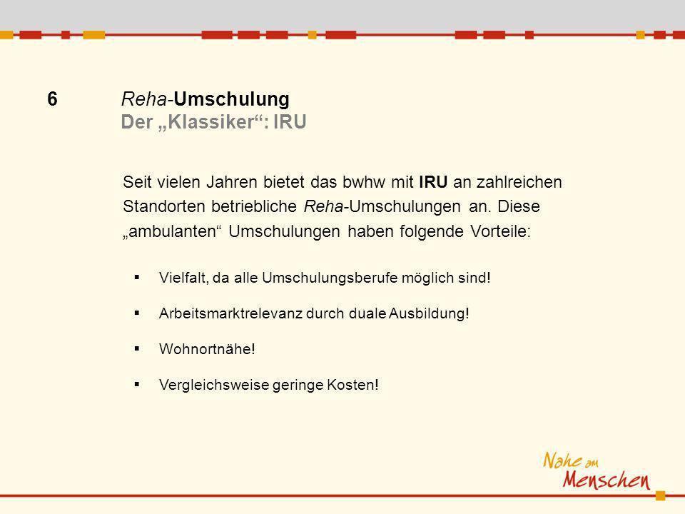 "6 Reha-Umschulung Der ""Klassiker : IRU"