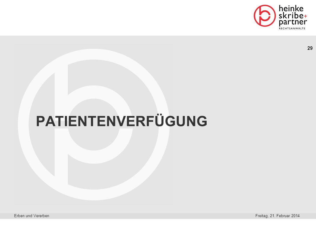 PATIENTENVERFÜGUNG Erben und Vererben Dienstag, 28. März 2017