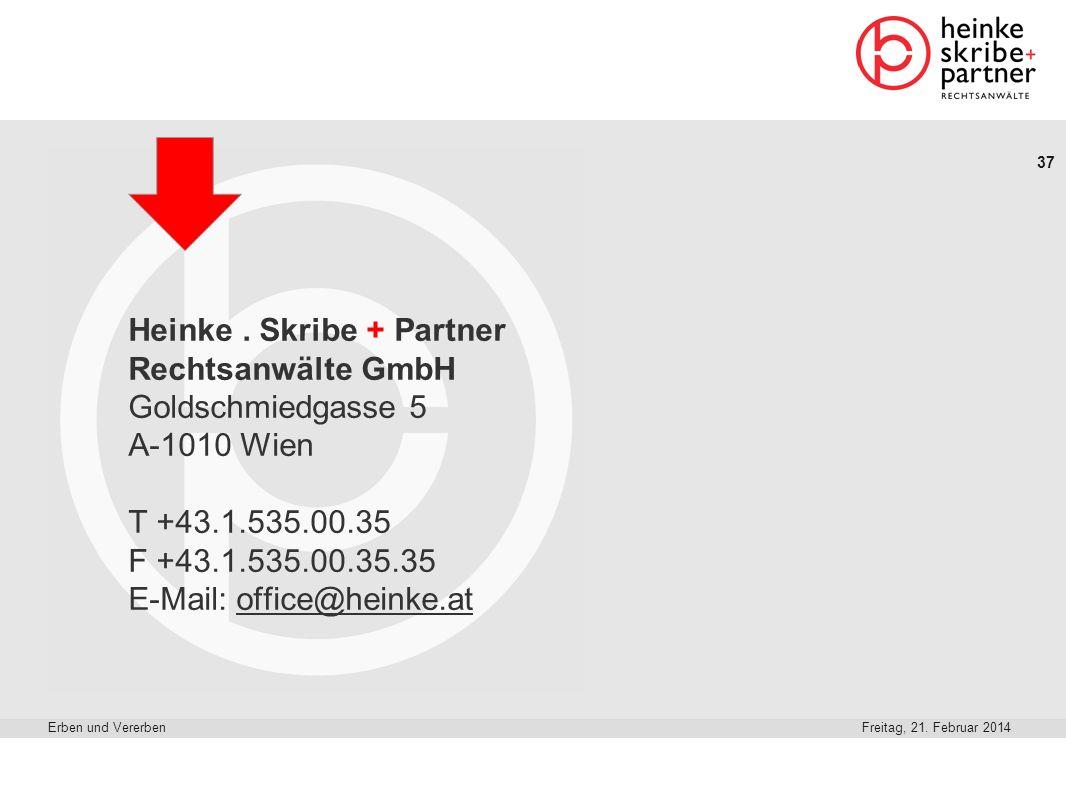 Heinke . Skribe + Partner Rechtsanwälte GmbH Goldschmiedgasse 5 A-1010 Wien T +43.1.535.00.35 F +43.1.535.00.35.35 E-Mail: office@heinke.at