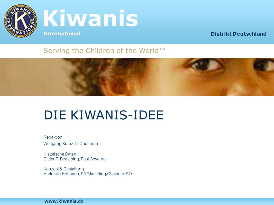 Kiwanis DIE KIWANIS-IDEE Serving the Children of the World™