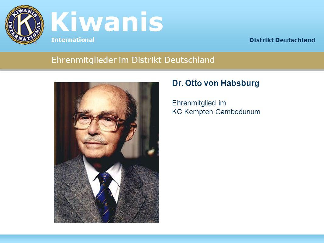 Kiwanis Ehrenmitglieder im Distrikt Deutschland Dr. Otto von Habsburg