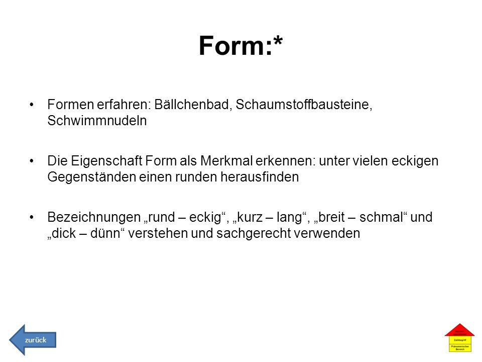 Form:* Formen erfahren: Bällchenbad, Schaumstoffbausteine, Schwimmnudeln.