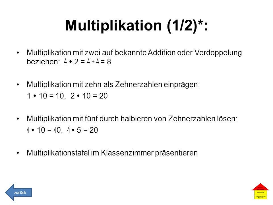 Multiplikation (1/2)*: Multiplikation mit zwei auf bekannte Addition oder Verdoppelung beziehen: 4  2 = 4 + 4 = 8.