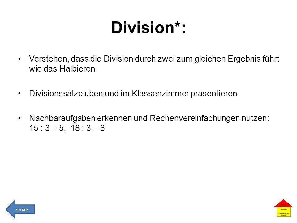 Division*: Verstehen, dass die Division durch zwei zum gleichen Ergebnis führt wie das Halbieren.