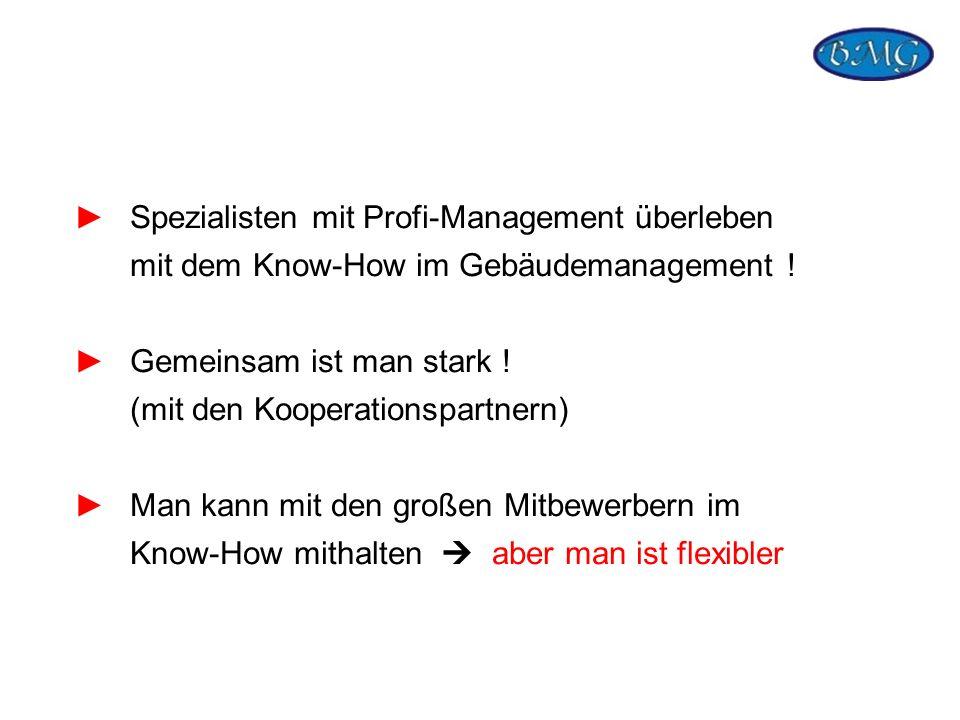 Spezialisten mit Profi-Management überleben mit dem Know-How im Gebäudemanagement !