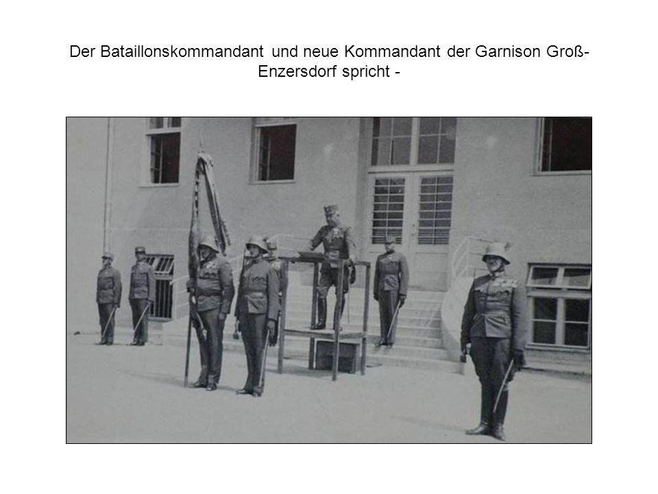 Der Bataillonskommandant und neue Kommandant der Garnison Groß-Enzersdorf spricht -