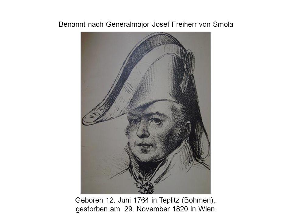 Benannt nach Generalmajor Josef Freiherr von Smola
