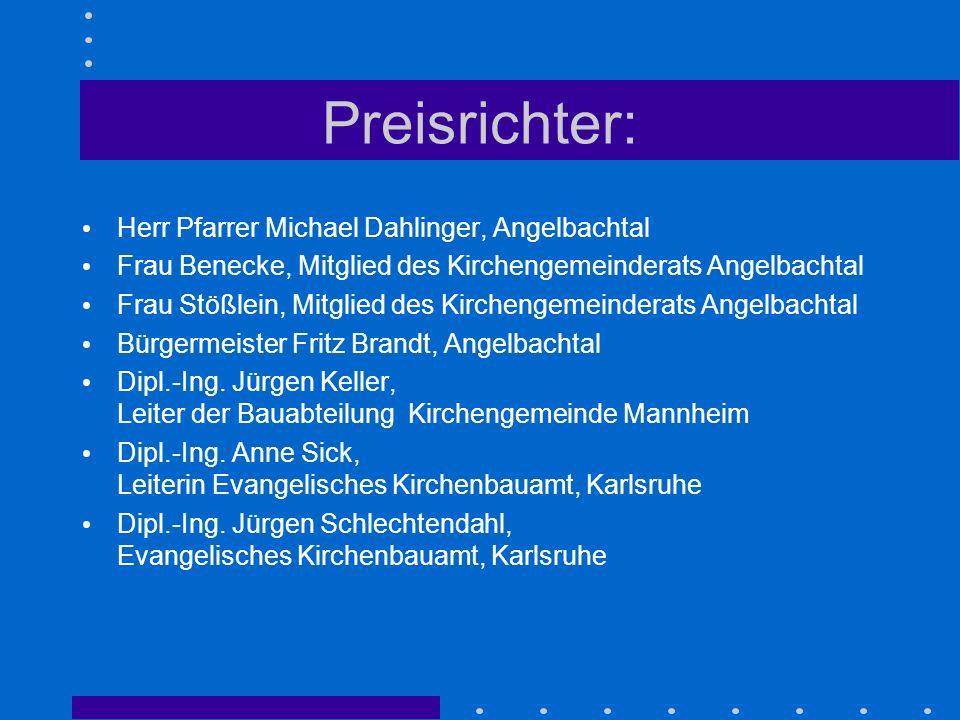 Preisrichter: Herr Pfarrer Michael Dahlinger, Angelbachtal