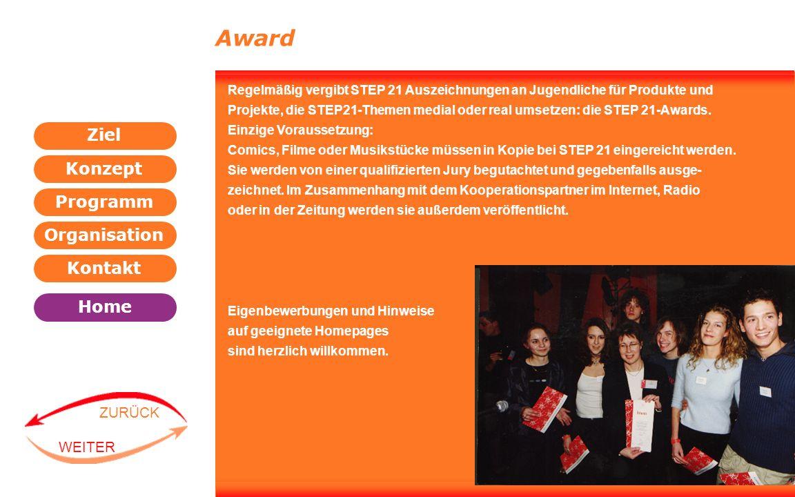 Award Regelmäßig vergibt STEP 21 Auszeichnungen an Jugendliche für Produkte und.