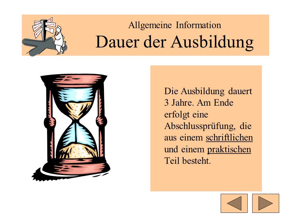 Allgemeine Information Dauer der Ausbildung