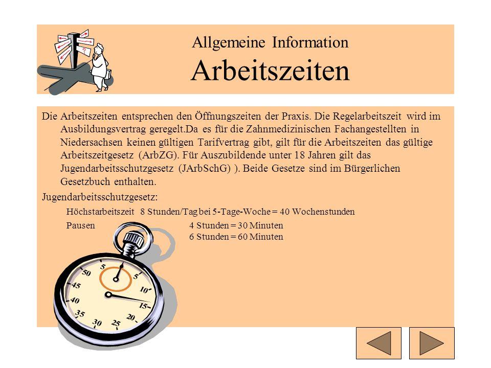 Allgemeine Information Arbeitszeiten