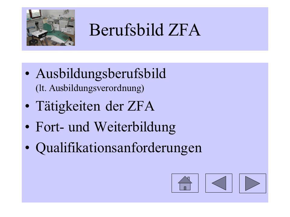 Berufsbild ZFA Ausbildungsberufsbild (lt. Ausbildungsverordnung)