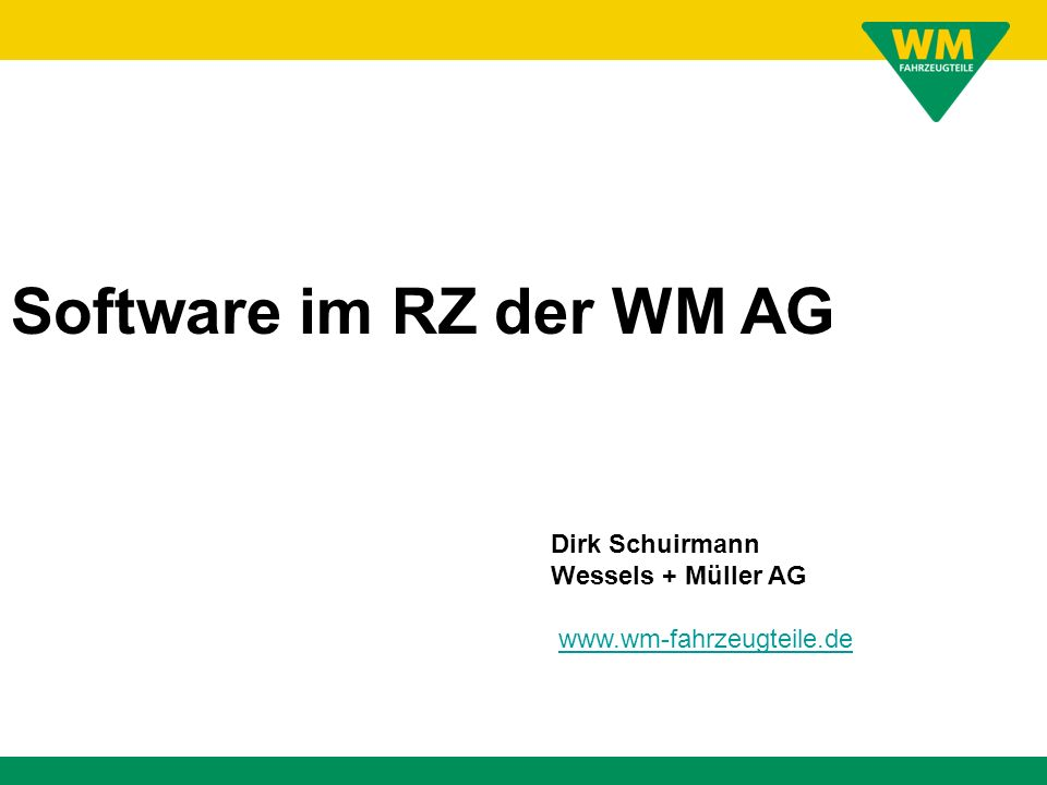 Software im RZ der WM AG Dirk Schuirmann Wessels + Müller AG