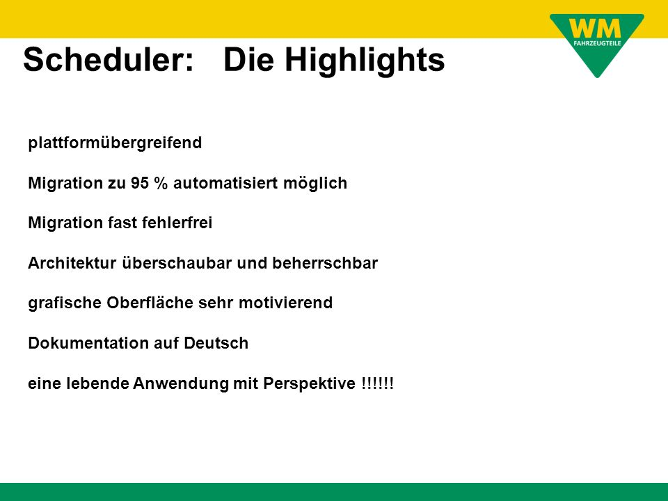 Scheduler: Die Highlights