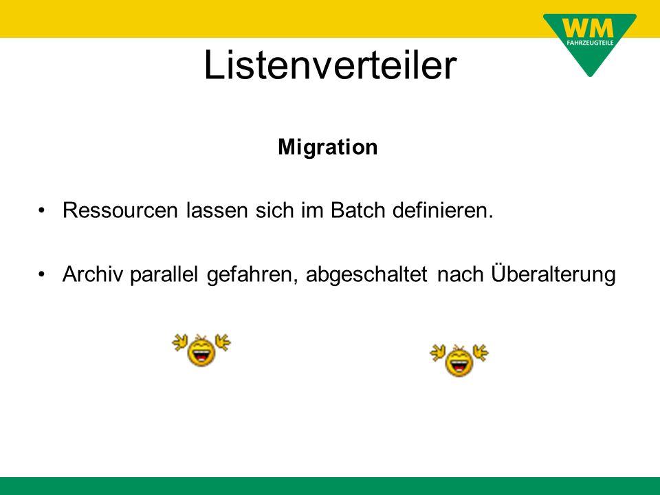 Listenverteiler Migration Ressourcen lassen sich im Batch definieren.