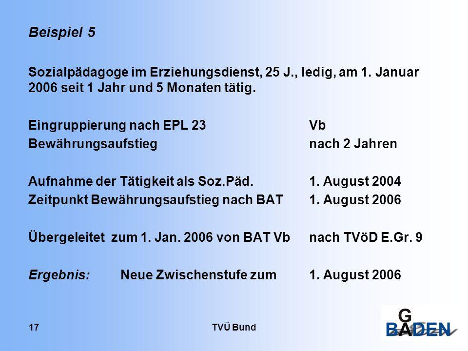 Beispiel 5 Sozialpädagoge im Erziehungsdienst, 25 J., ledig, am 1. Januar 2006 seit 1 Jahr und 5 Monaten tätig.