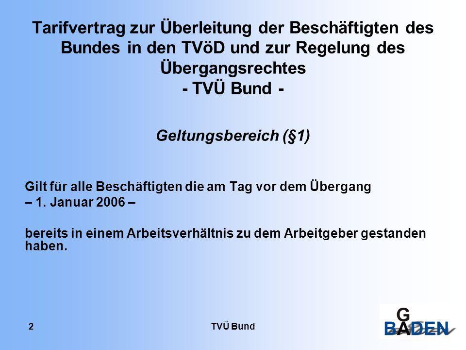 Tarifvertrag zur Überleitung der Beschäftigten des Bundes in den TVöD und zur Regelung des Übergangsrechtes - TVÜ Bund -