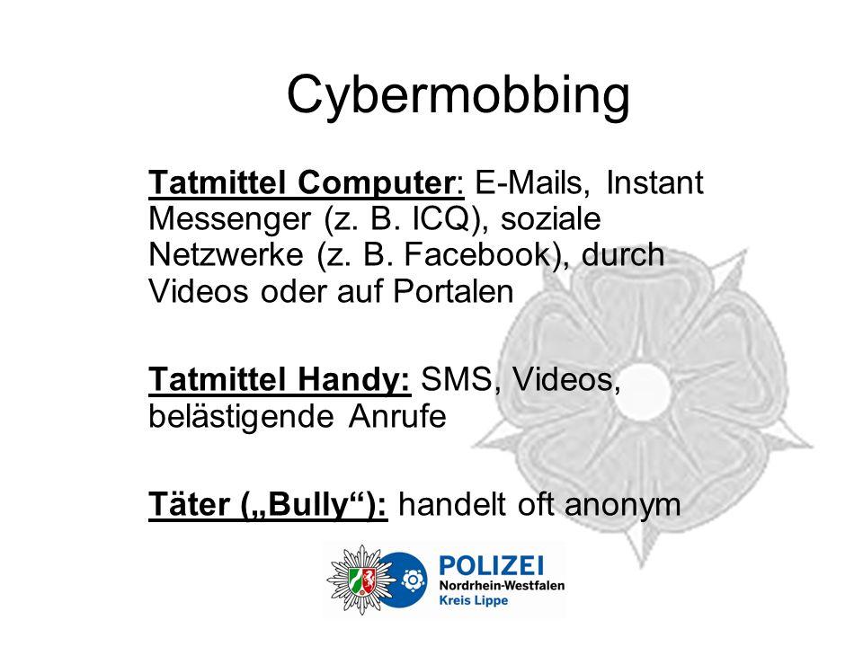 Cybermobbing Tatmittel Computer: E-Mails, Instant Messenger (z. B. ICQ), soziale Netzwerke (z. B. Facebook), durch Videos oder auf Portalen.
