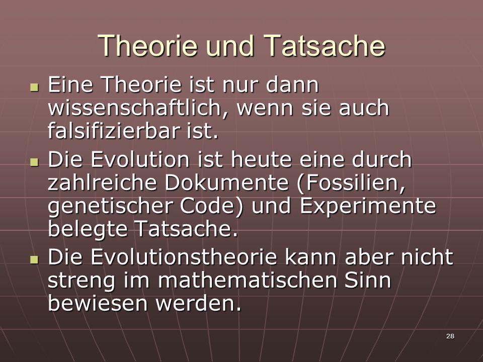 Theorie und Tatsache Eine Theorie ist nur dann wissenschaftlich, wenn sie auch falsifizierbar ist.