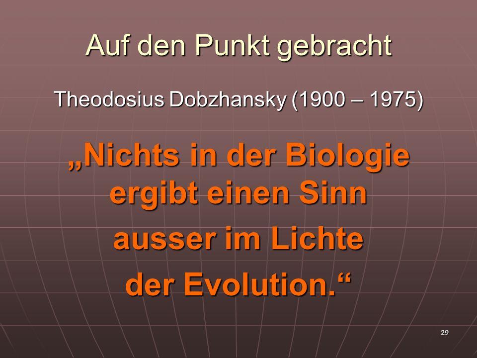 """""""Nichts in der Biologie ergibt einen Sinn"""