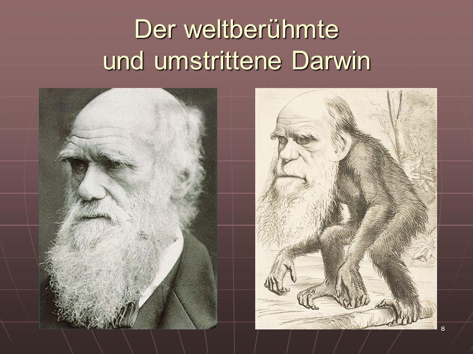 Der weltberühmte und umstrittene Darwin