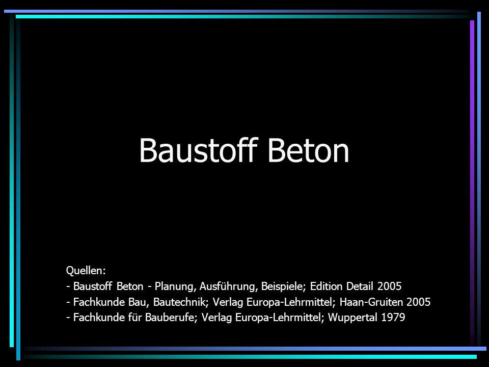 Baustoff Beton Quellen: