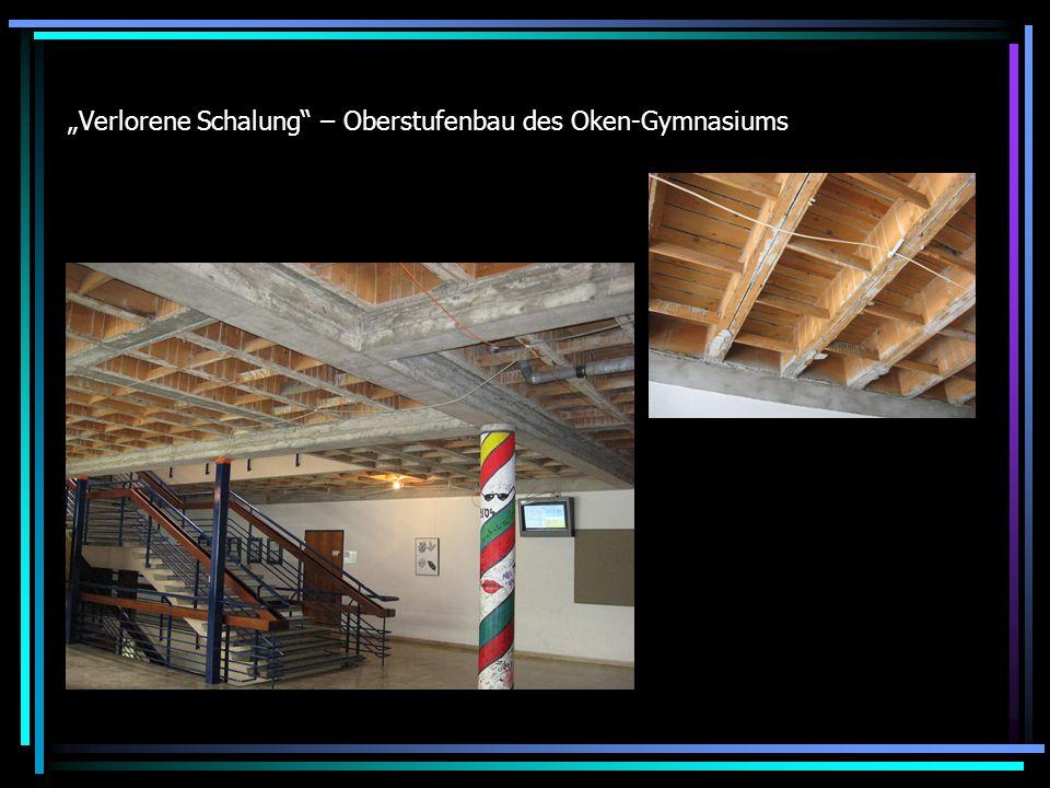 """""""Verlorene Schalung – Oberstufenbau des Oken-Gymnasiums"""