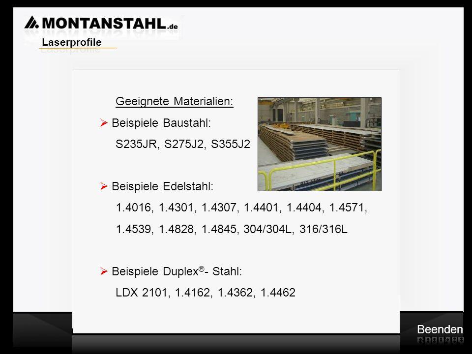 Laserprofile Geeignete Materialien: Beispiele Baustahl: S235JR, S275J2, S355J2. Beispiele Edelstahl: