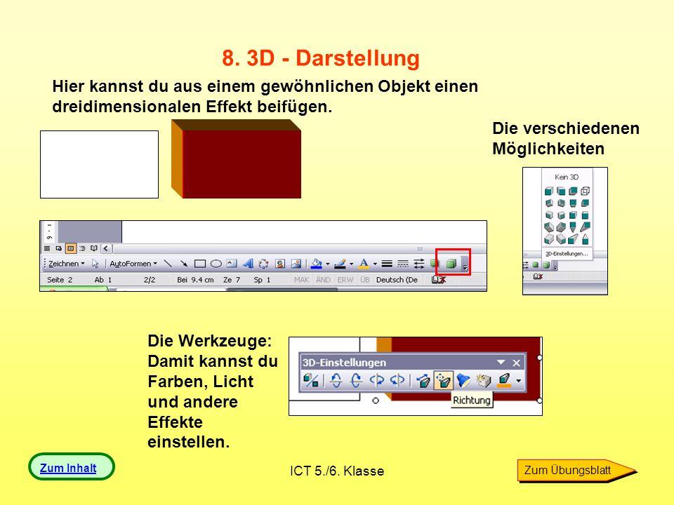 8. 3D - Darstellung Hier kannst du aus einem gewöhnlichen Objekt einen dreidimensionalen Effekt beifügen.