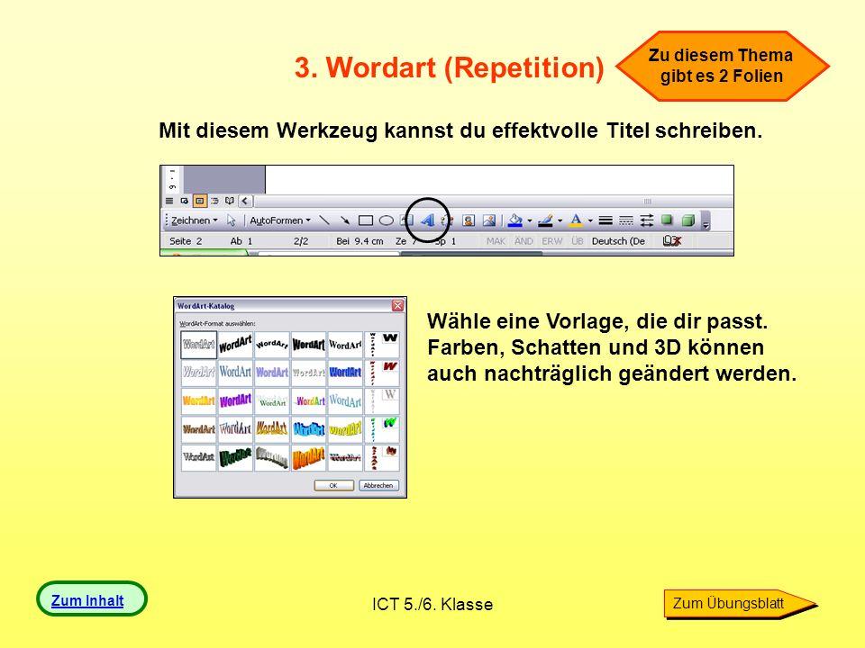 Zu diesem Thema gibt es 2 Folien. 3. Wordart (Repetition) Mit diesem Werkzeug kannst du effektvolle Titel schreiben.