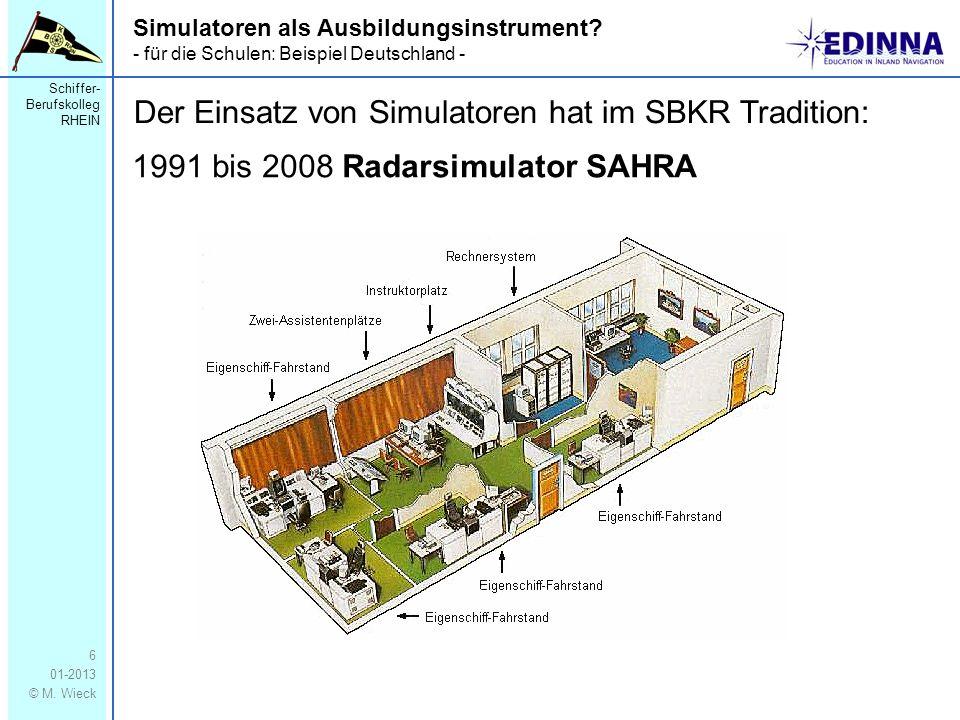 Der Einsatz von Simulatoren hat im SBKR Tradition: