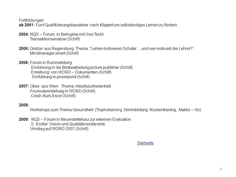 Fortbildungen: ab 2001: Fünf Qualifizierungsbausteine nach Klippert um selbständiges Lernen zu fördern.