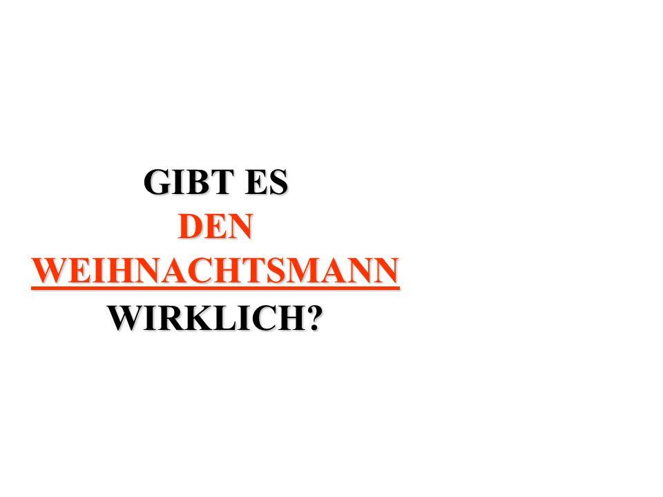 GIBT ES DEN WEIHNACHTSMANN WIRKLICH