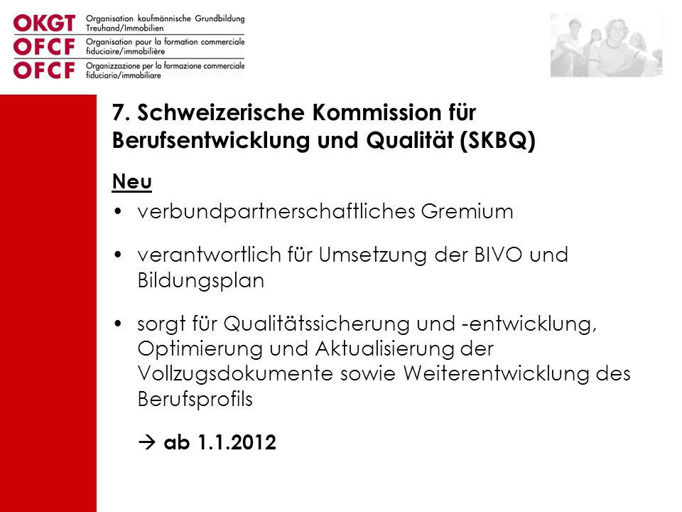 7. Schweizerische Kommission für Berufsentwicklung und Qualität (SKBQ)