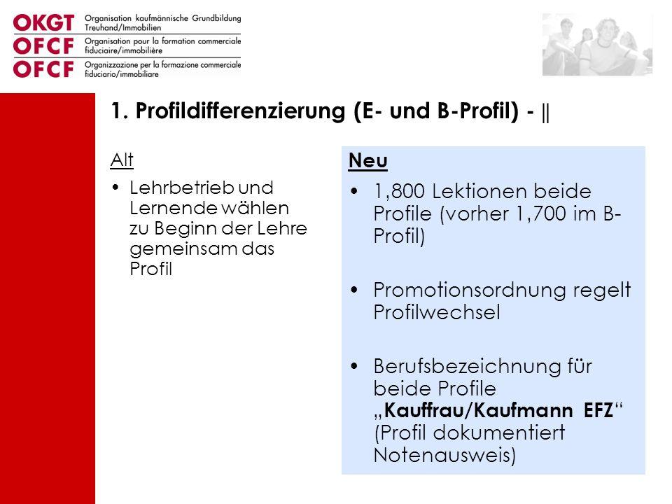 1. Profildifferenzierung (E- und B-Profil) - ||