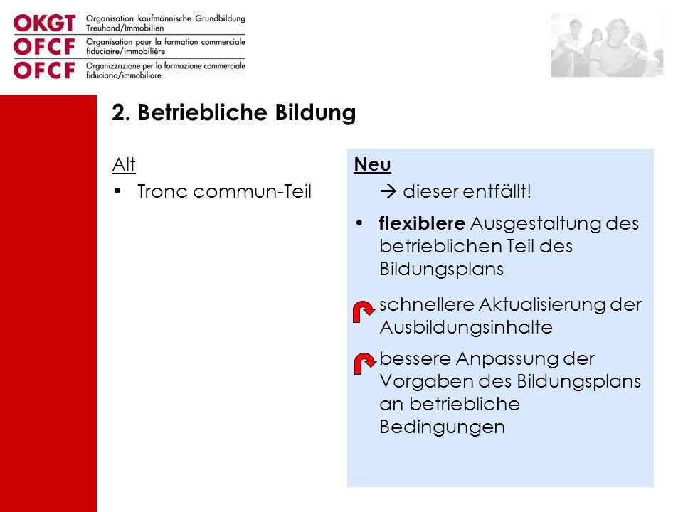 2. Betriebliche Bildung Alt Tronc commun-Teil Neu  dieser entfällt!