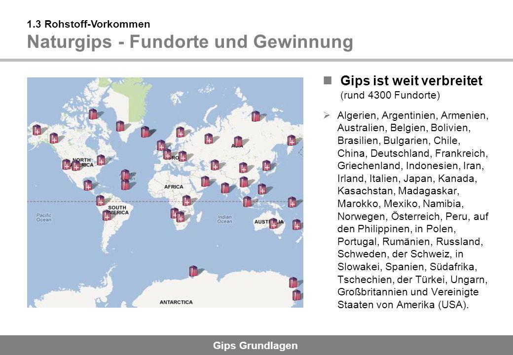 Gips ist weit verbreitet (rund 4300 Fundorte)