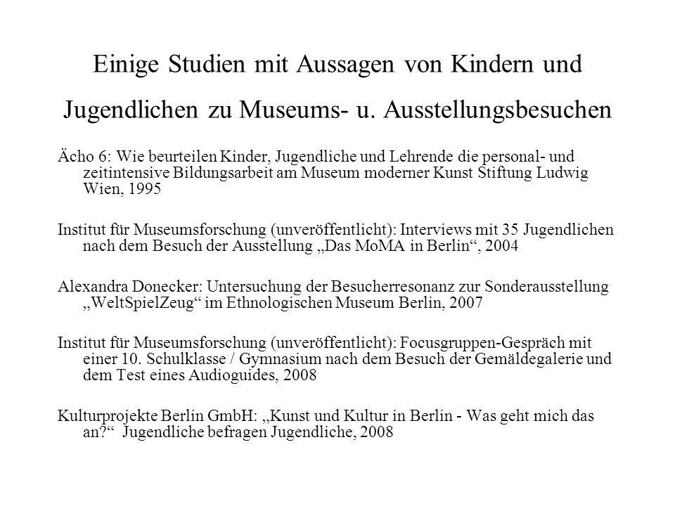 Einige Studien mit Aussagen von Kindern und Jugendlichen zu Museums- u