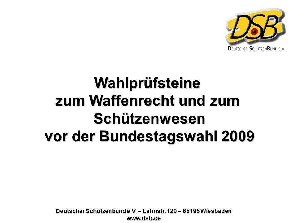 zum Waffenrecht und zum Schützenwesen vor der Bundestagswahl 2009