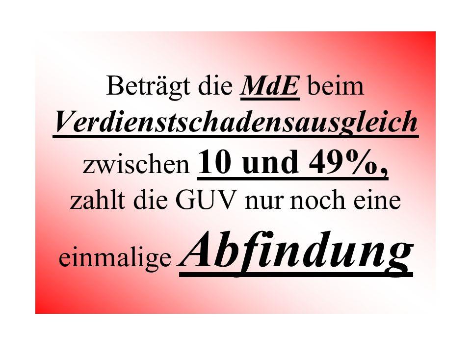 Beträgt die MdE beim Verdienstschadensausgleich zwischen 10 und 49%, zahlt die GUV nur noch eine einmalige Abfindung
