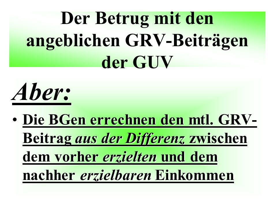 Der Betrug mit den angeblichen GRV-Beiträgen der GUV