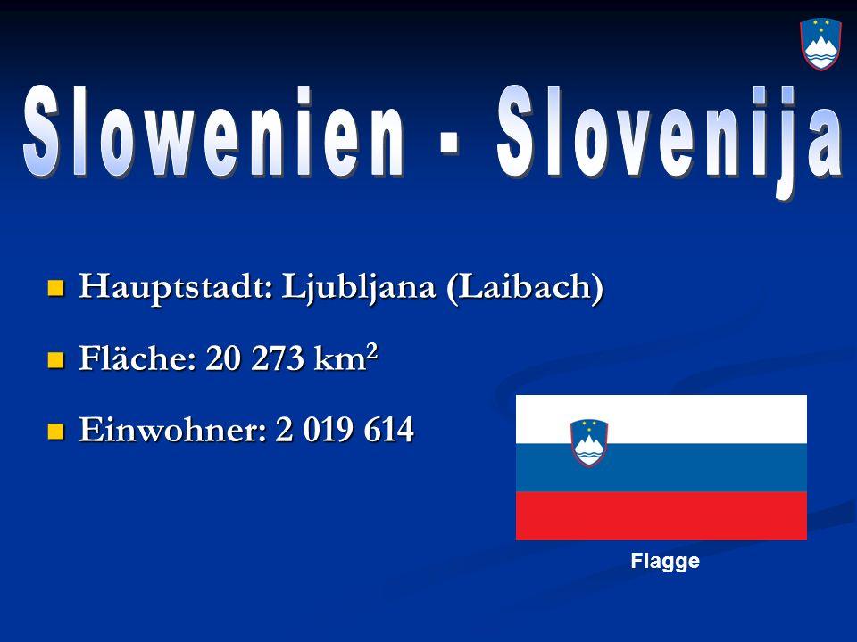 Slowenien - Slovenija Hauptstadt: Ljubljana (Laibach)