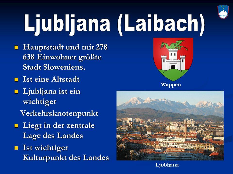 Ljubljana (Laibach) Hauptstadt und mit 278 638 Einwohner größte Stadt Sloweniens. Ist eine Altstadt.