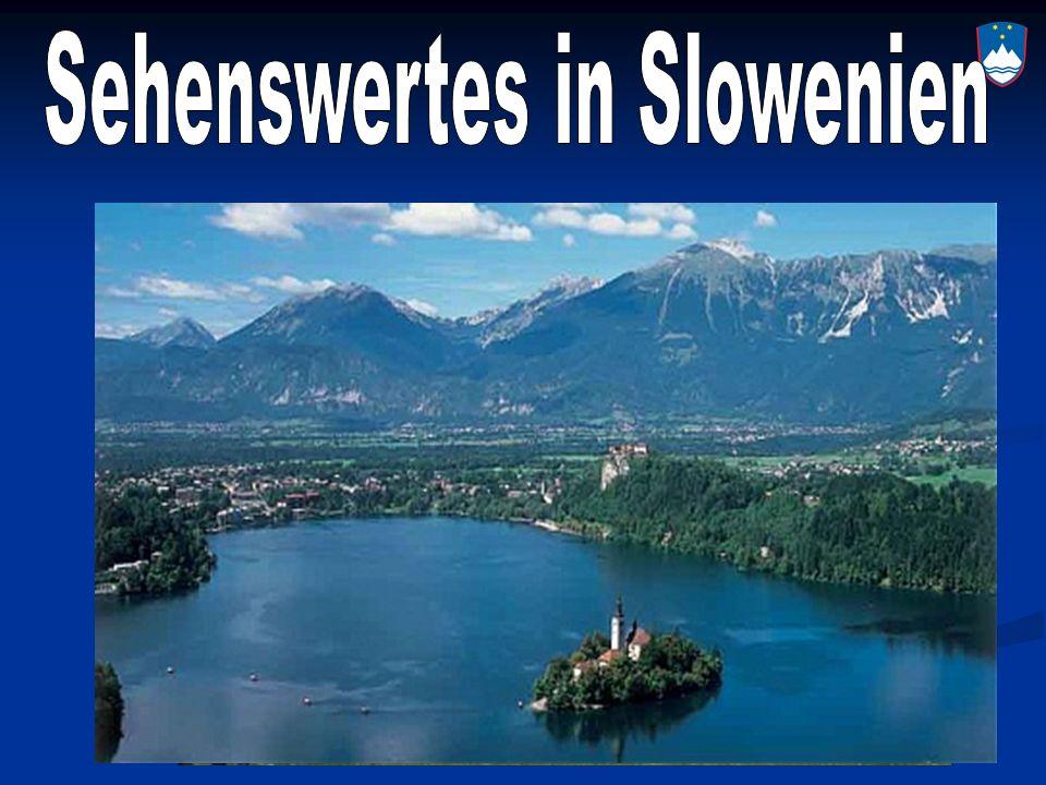 Sehenswertes in Slowenien