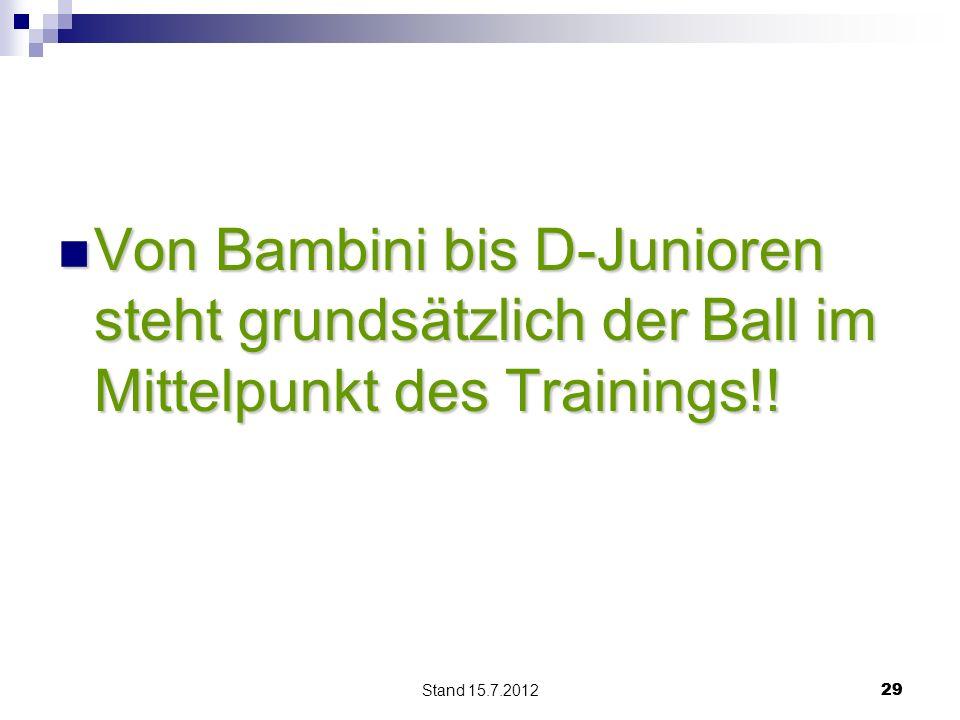 Von Bambini bis D-Junioren steht grundsätzlich der Ball im Mittelpunkt des Trainings!!