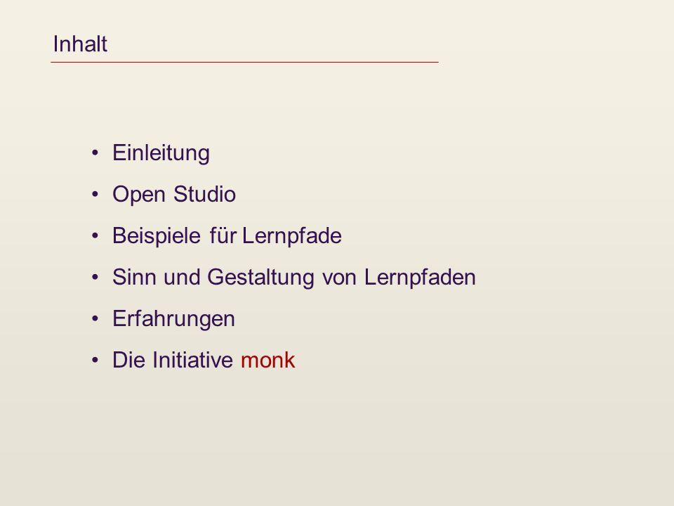 Inhalt Einleitung. Open Studio. Beispiele für Lernpfade. Sinn und Gestaltung von Lernpfaden. Erfahrungen.