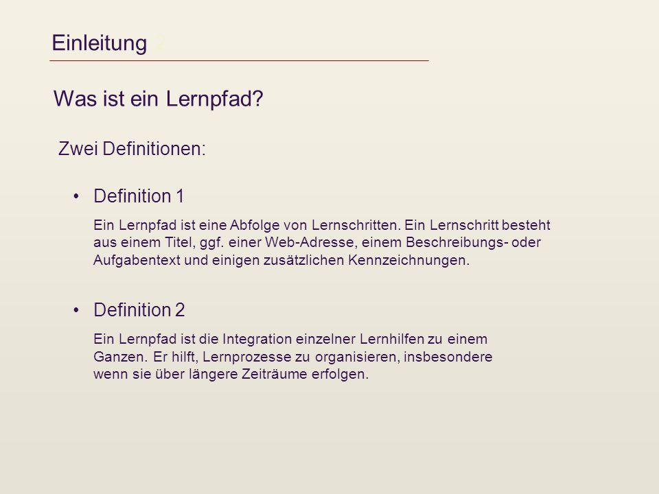 Einleitung 2 Was ist ein Lernpfad Zwei Definitionen: