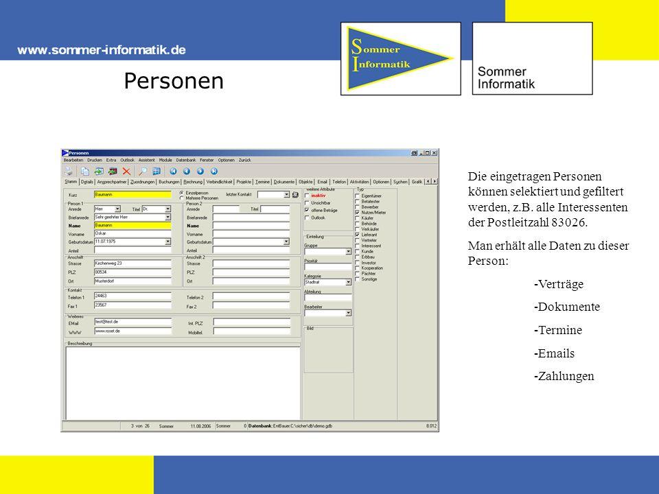 Personen Die eingetragen Personen können selektiert und gefiltert werden, z.B. alle Interessenten der Postleitzahl 83026.
