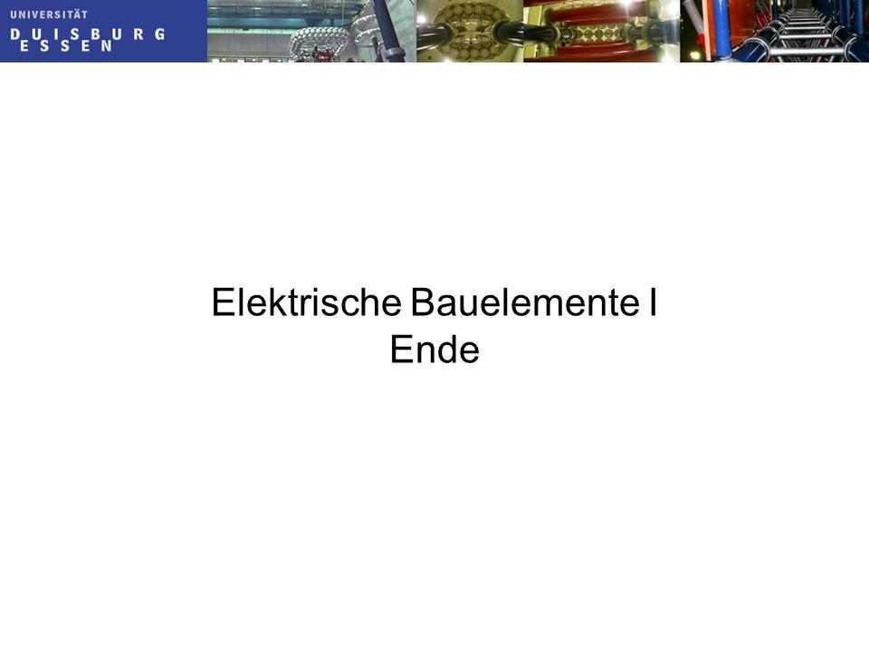 Elektrische Bauelemente I Ende